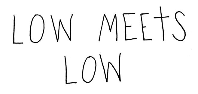 LOWMEETSLOW
